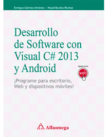 DESARROLLO DEL SOFTWARE CON VISUAL C# 2013 Y ANDROID - ¡Programe para escritorio, web y dispositivos móviles!