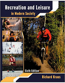 RECREATION AND LEISURE IN MODERN SOCIETY 6TH EDITION