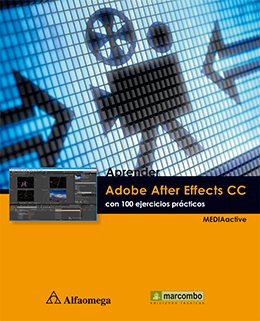 Aprender Adobe After Effects CC - Con 100 ejercicios prácticos