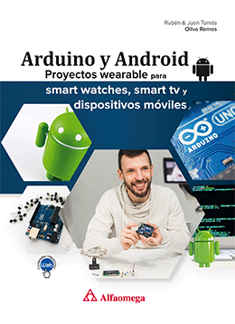 ARDUINO Y ANDROID - Proyectos wearable para smart watches, smart tv y dispositivos móviles