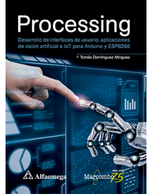 PROCESSING - Desarrollo de interfaces de usuario, aplicaciones de visión artificial e IoT para Arduino y ESP8266