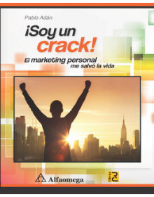 ¡soy un crack! el marketing personal me salvo la vida
