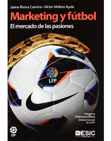 MARKETING Y FUTBOL El mercado de las pasiones